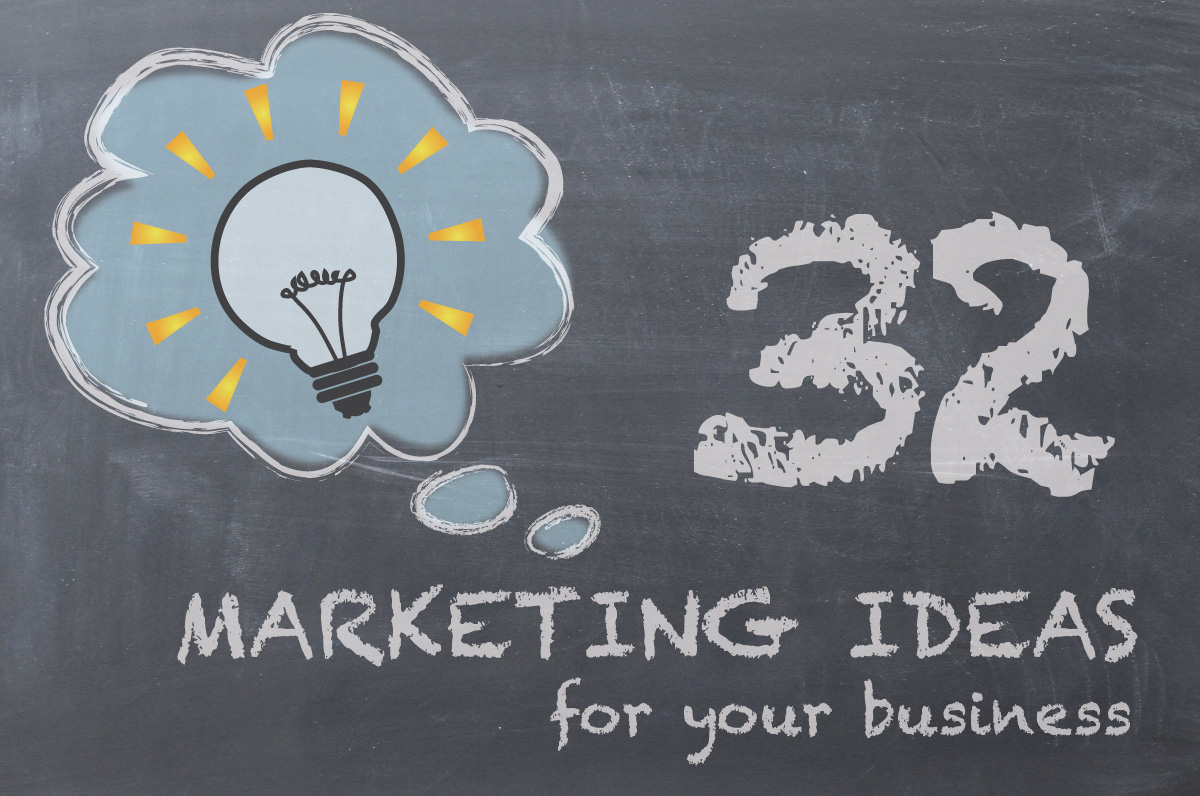 32 marketing ideas for your business