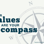Your values are your compass