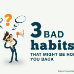 Three bad habits that might be holding you back