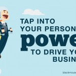 Tap into your personal power to drive your business