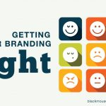 Getting your branding right – 5 things you must focus on
